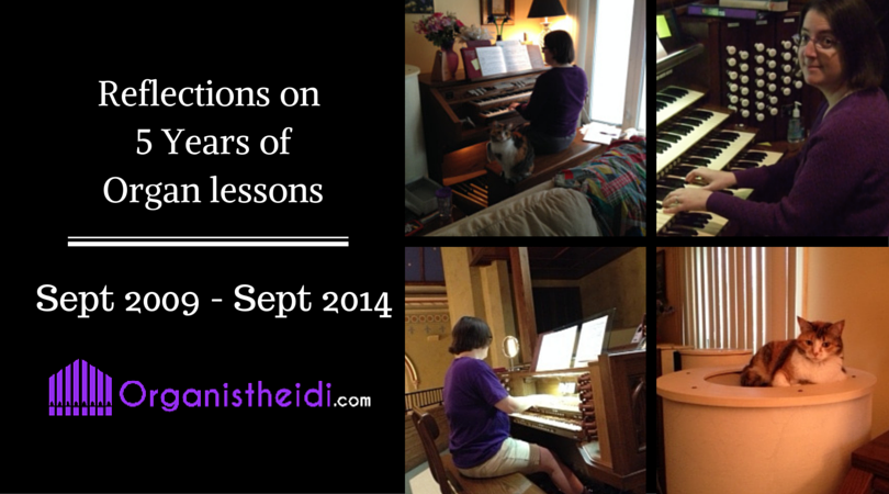 Reflections on 5 years of Organ Lessons